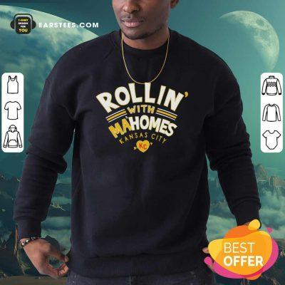 Rollin With Mahomes Kansas City Sweatshirt- Design By Earstees.com