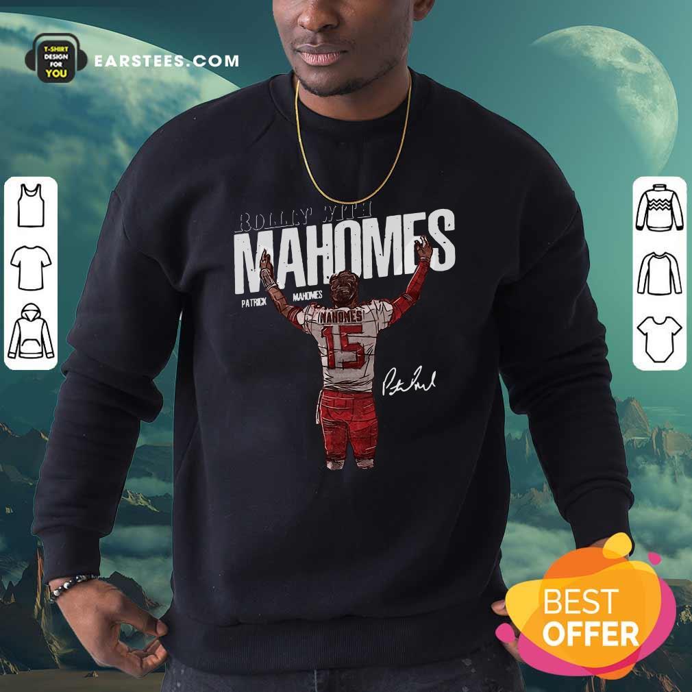 Rollin With Mahomes Patrick Mahomes Signature Sweatshirt- Design By Earstees.com