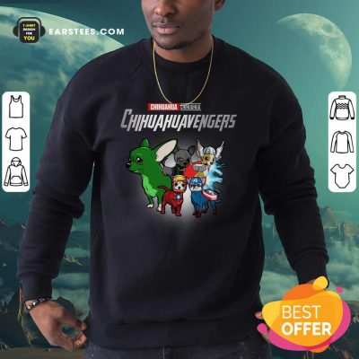 Chihuahua Marvel Avengers Chihuahuavengers Sweatshirt- Design By Earstees.com