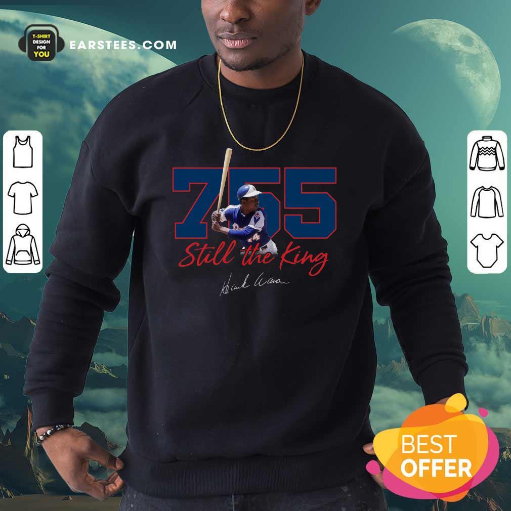 Corked Bat 755 Still The King Signature 2021 Sweatshirt- Design By Earstees.com