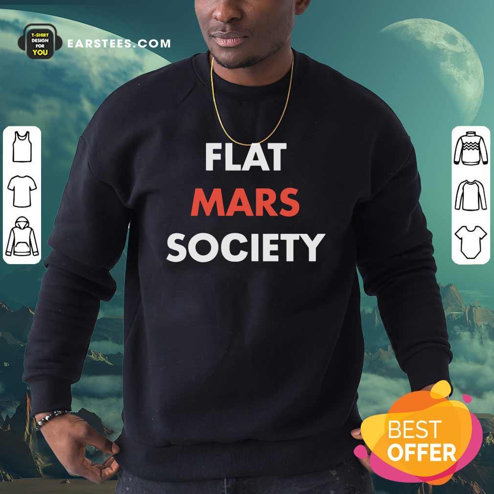 Flat Mars Society Sweatshirt - Design By Earstees.com