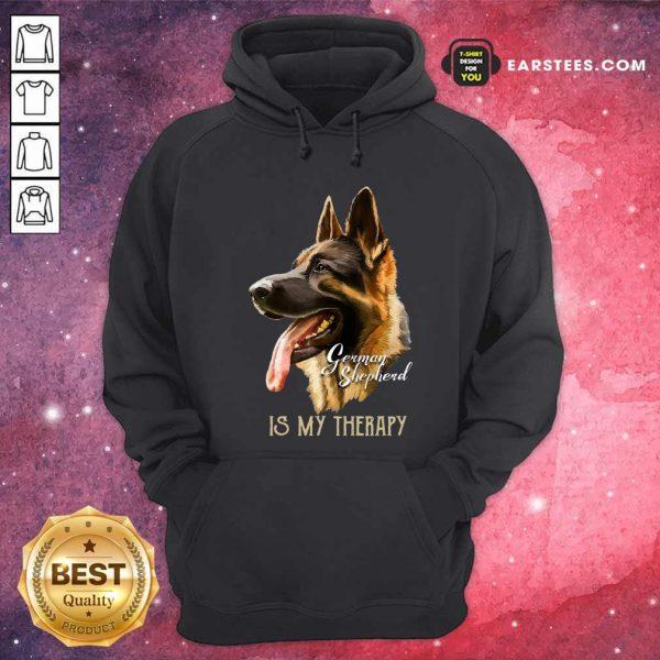 German Shepherd Is My Therapy Hoodie - Design By Earstees.com