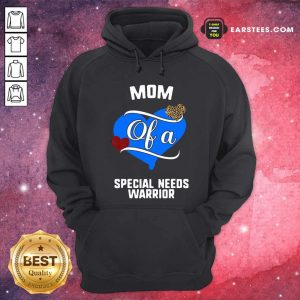 Mom Of A Special Needs Warrior Heart Hoodie- Design By Earstees.com
