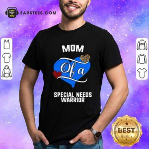 Mom Of A Special Needs Warrior Heart Shirt- Design By Earstees.com