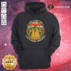 The Girl Life Is Better With Dogs Around Vintage Retro Hoodie- Design By Earstees.com