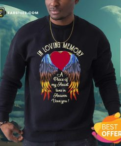 Wings In Loving Memory A Piece Of My Heart Lives In Heaven I Love You Sweatshirt- Design By Earstees.com