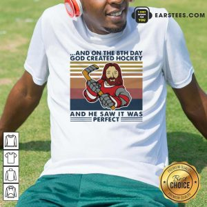 And On The 8th Day God Created Hockey And He Saw It Was Perfect Vintage Retro Shirt - Design By Earstees.com