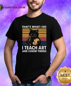 Black Cat Thats What I Do I Teach Art And Know Things Vintage Shirt- Design By Earstees.com