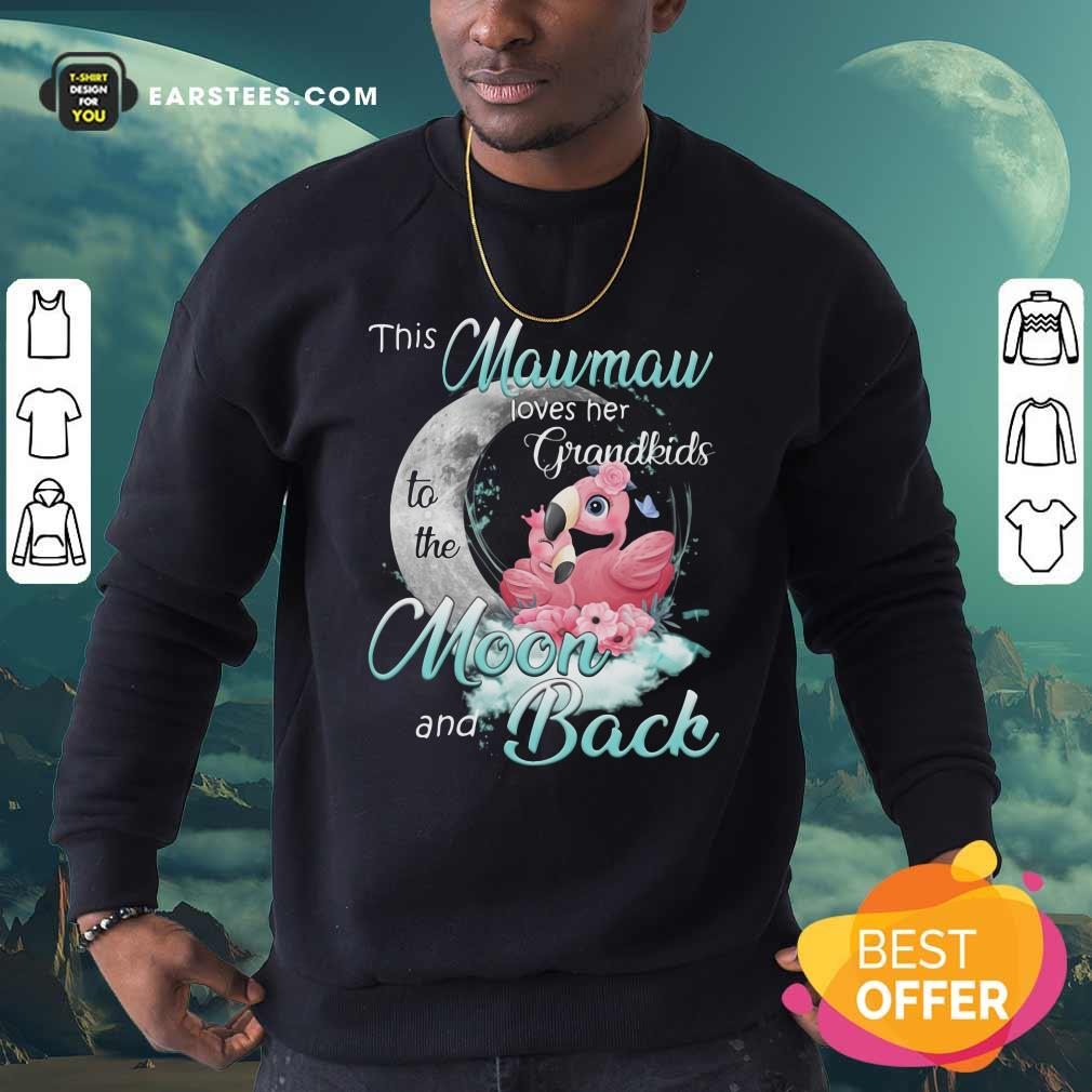 Flamingo This Mawmaw Loves Her Grandkids To The Moon And Back Sweatshirt - Design By Earstees.com