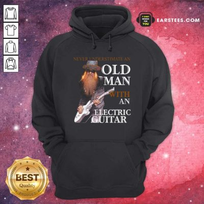 Never Underestimate An Old Man With An Electric Guitar 2021 Hoodie- Design By Earstees.com