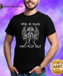 Octopus God Is Busy Can I Help You Shirt- Design By Earstees.com