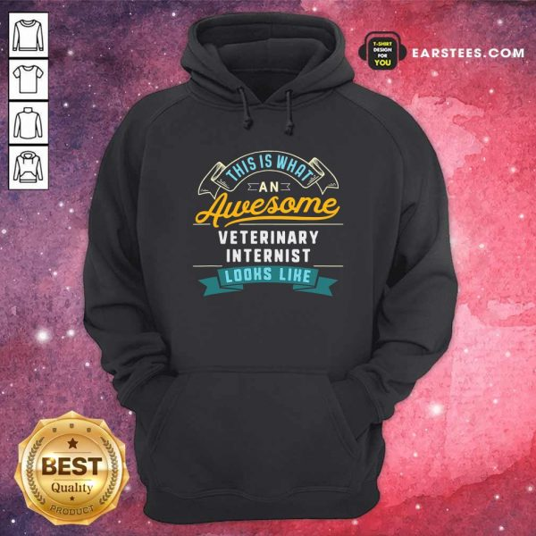 This Is What An Awesome Veterinary Internist Looks Like Job Occupation Hoodie - Design By Earstees.com