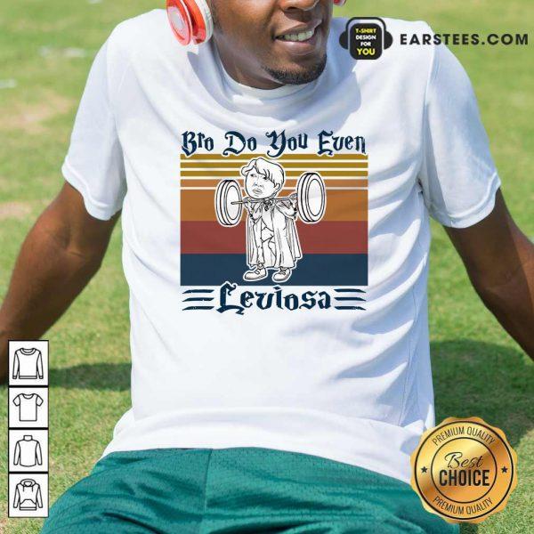 Bro Do You Even Leviosa Vintage Retro Shirt- Design By Earstees.com