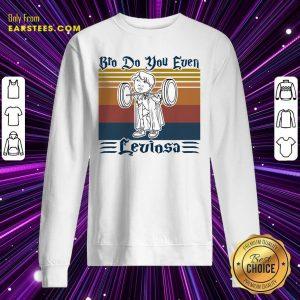 Bro Do You Even Leviosa Vintage Retro Sweatshirt- Design By Earstees.com