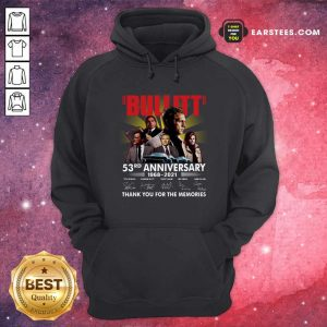 Bullitt 53rd Anniversary 1968 2021 Thank You For The Memories Signatures Hoodie - Design By Earstees.com