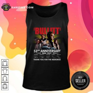 Bullitt 53rd Anniversary 1968 2021 Thank You For The Memories Signatures Tank Top - Design By Earstees.com