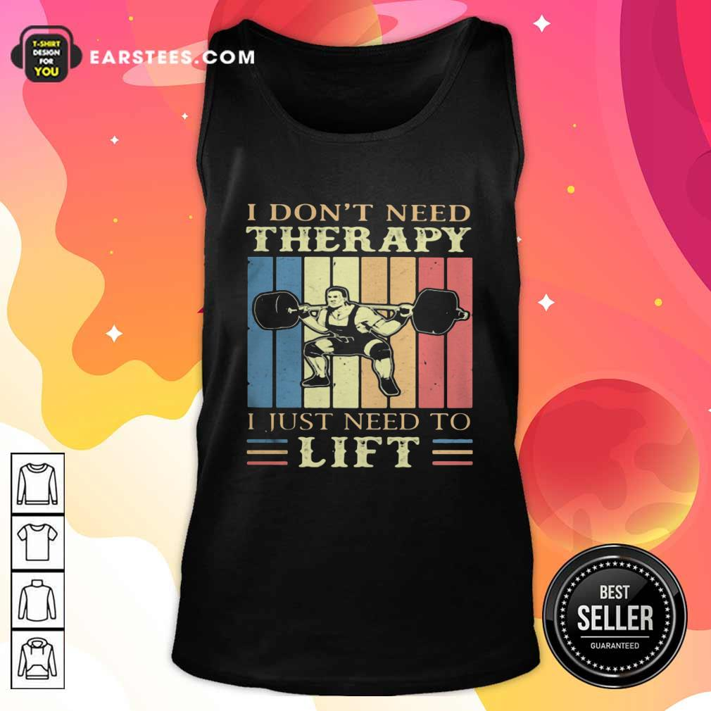 I Dont Need Therapy I Just Need To Lift Weight Light Vintage Retro Tank Top - Design By Earstees.com
