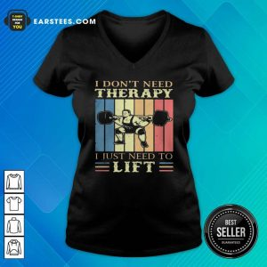 I Dont Need Therapy I Just Need To Lift Weight Light Vintage Retro V-neck - Design By Earstees.com