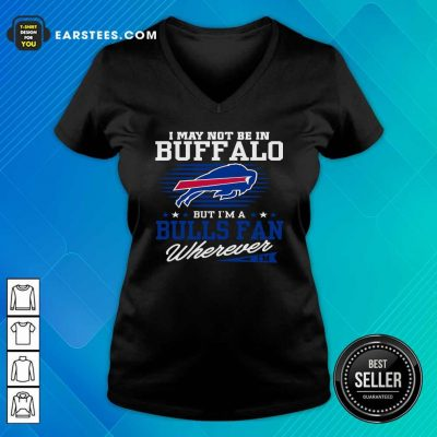 I May Not Be In Buffalo But Im A Bulls Fan Wherever V-neck- Design By Earstees.com