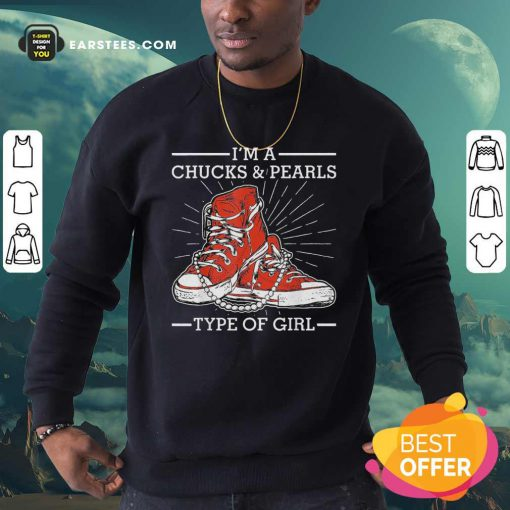 Im A Chucks And Pearls Type Of Girl Kamla Harris 2021 Unisex Sweatshirt- Design By Earstees.com