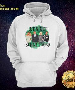 Lets Get Schitt Faced Hoodie- Design By Earstees.com