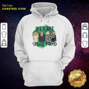 Lets Get Schitt Faced Hoodie- Design By Earstees.com