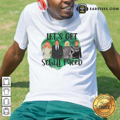 Lets Get Schitt Faced Shirt- Design By Earstees.com