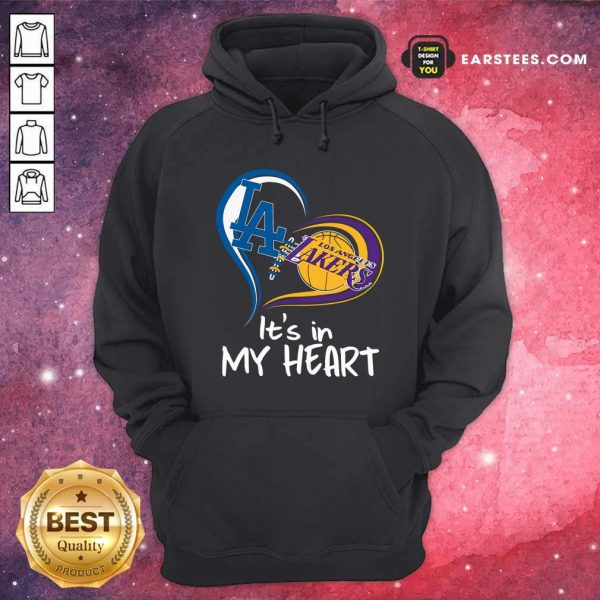 Los Angeles Dodgers And Los Angeles Lakers It's In My Heart Hoodie - Design By Earstees.com