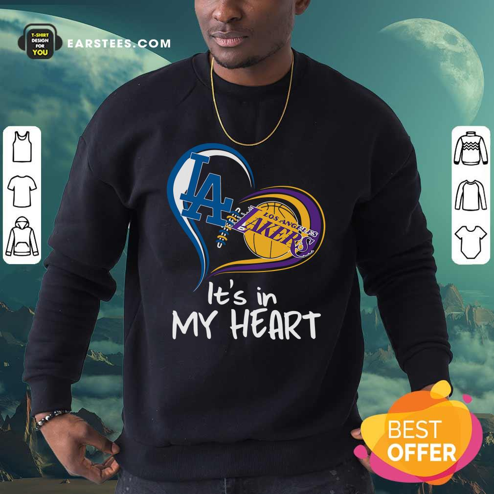 Los Angeles Dodgers And Los Angeles Lakers It's In My Heart Sweatshirt - Design By Earstees.com