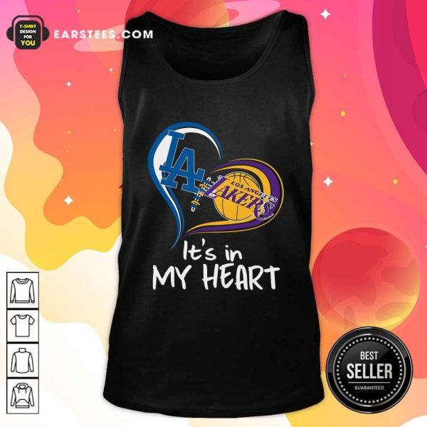 Los Angeles Dodgers And Los Angeles Lakers It's In My Heart Tank Top - Design By Earstees.com