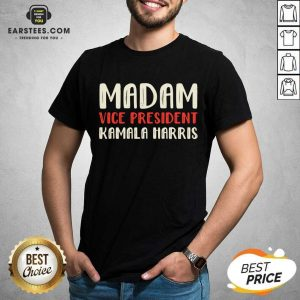 Original Madam Vice President Kamala Harris Shirt - Design By Earstees.com