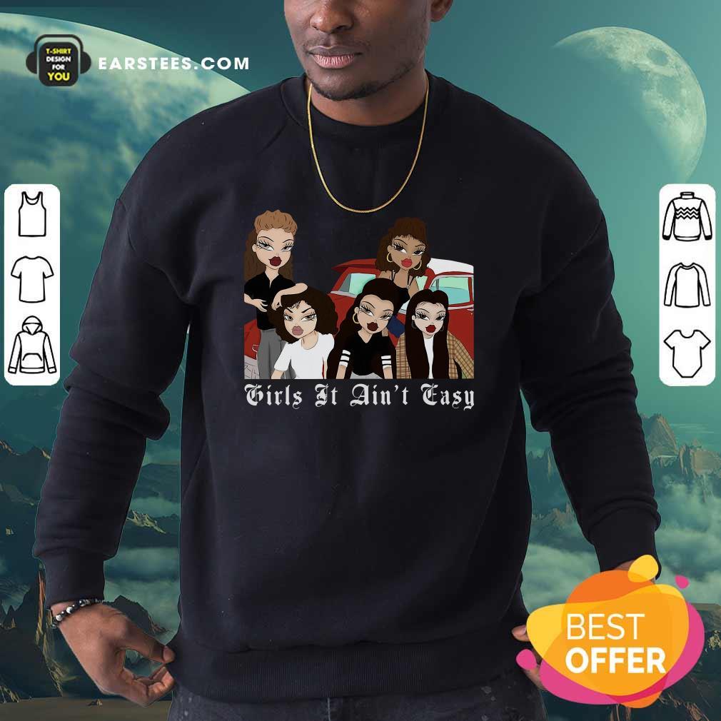 Mi Vida Loca Girls It Aint Easy Sweatshirt- Design By Earstees.com