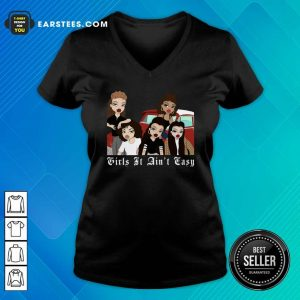 Mi Vida Loca Girls It Aint Easy V-neck- Design By Earstees.com