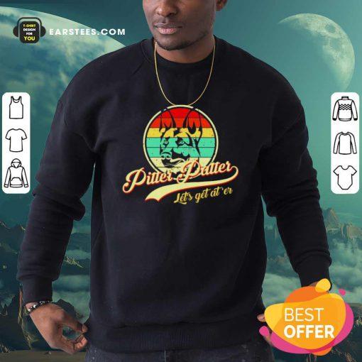 Pitter Patter Lets Get Ater Vintage Sweatshirt- Design By Earstees.com
