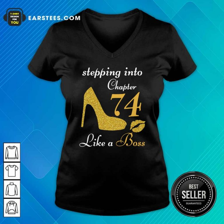 Stepping Into Chapter 74 Like A Boss V-neck- Design By Earstees.com