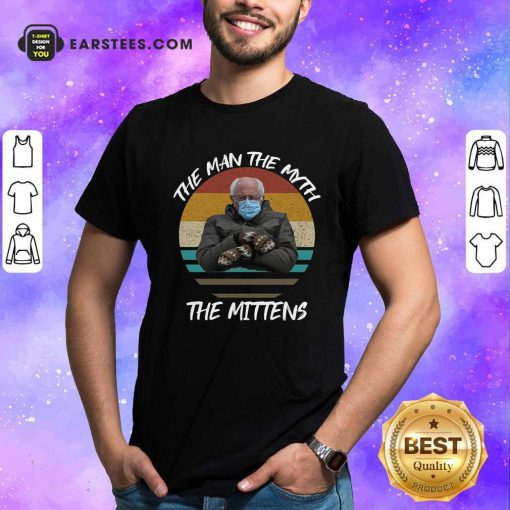 Vintage Bernie Sanders The Man The Myth The Mittens 2021 Inauguration Shirt- Design By Earstees.com