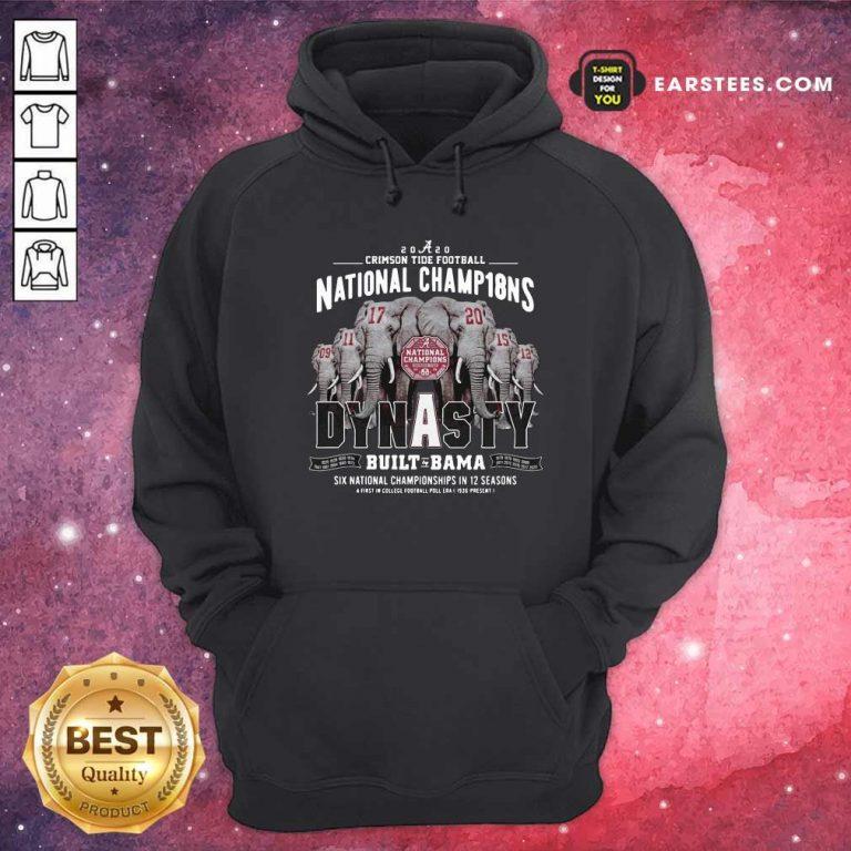 Alabama Crimson Tide Dynasty Built Bama Six National Championship In 12 Season Hoodie- Design By Earstees.com