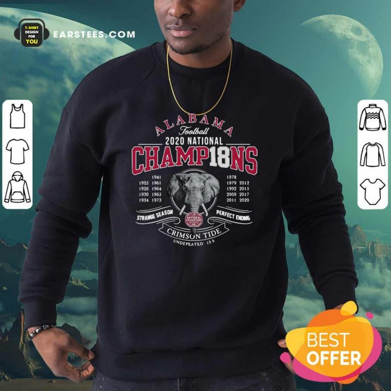 Alabama Crimson Tide Football 2020 National Champions 18 Years Sweatshirt- Design By Earstees.com