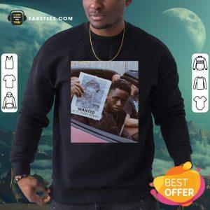 Tay K Wanted Up To 5000 Reward Sweatshirt- Design By Earstees.com