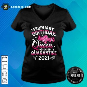 February Birthday Queen In Quarantine 2021 V-neck- Design By Earstees.com