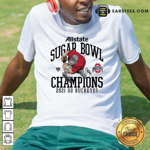 Ohio State Buckeyes Allstate Sugar Bowl Champions 2021 Go Buckeyes Shirt- Design By Earstees.com