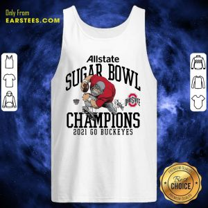 Ohio State Buckeyes Allstate Sugar Bowl Champions 2021 Go Buckeyes Tank Top- Design By Earstees.com