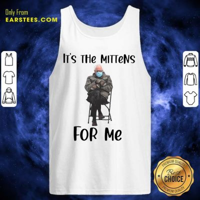 The Bernie Sanders Its The Mittens For Me 2021 Tank Top- Design By Earstees.com