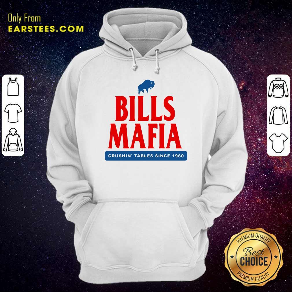 The Buffalo Bills Mafia Crushin Tables Since 1960 Hoodie- Design By Earstees.com