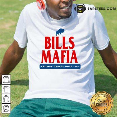 The Buffalo Bills Mafia Crushin Tables Since 1960 Shirt- Design By Earstees.com