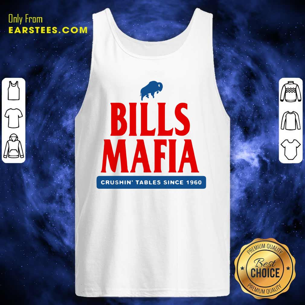 The Buffalo Bills Mafia Crushin Tables Since 1960 Tank Top- Design By Earstees.com