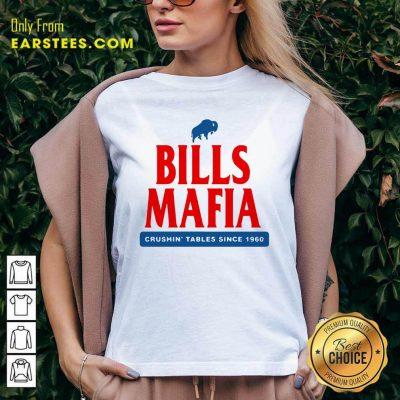 The Buffalo Bills Mafia Crushin Tables Since 1960 V-neck- Design By Earstees.com