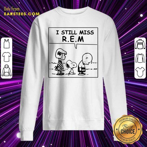 The Peanuts I Still Miss REM Sweatshirt- Design By Earstees.com