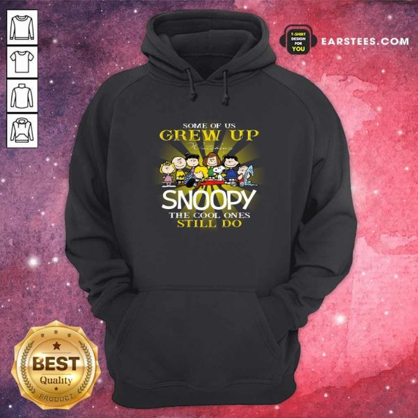 The Peanuts Some Of Us Grew Up Watching Snoopy The Cool Ones Still Do Hoodie- Design By Earstees.com