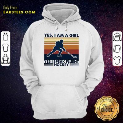 Yes Im A Girl Yes I Speak Fluent Hockey Vintage Hoodie- Design By Earstees.com